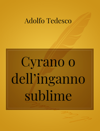 Cyrano o dell'inganno sublime