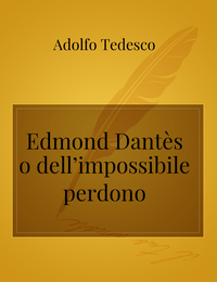 Edmond Dantès o dell'impossibile perdono