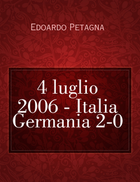 4 luglio 2006 – Italia Germania 2-0