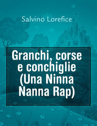 Granchi, corse e conchiglie (Una Ninna Nanna Rap)