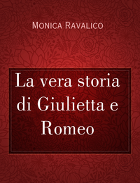 La vera storia di Giulietta e Romeo