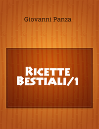Ricette Bestiali/1