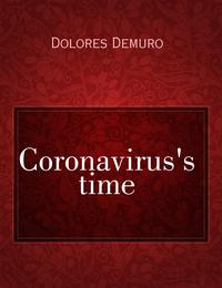 Coronavirus's time