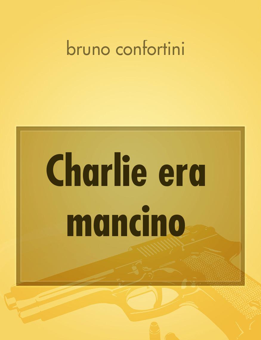 Charlie Era Mancino Il Racconto Di Bruno Confortini Storiebrevi