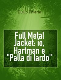 "Full Metal Jacket: io, Hartman e ""Palla di lardo"""