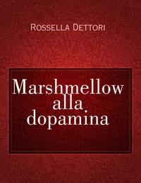 Marshmellow alla dopamina