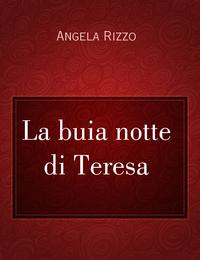 La buia notte di Teresa