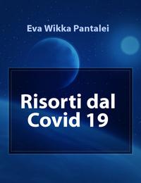 Risorti dal Covid 19