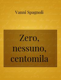 Zero, nessuno, centomila