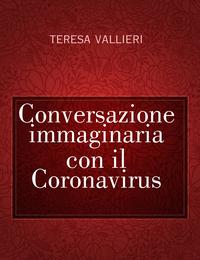 Conversazione immaginaria con il Coronavirus