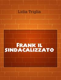 Frank il sindacalizzato