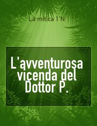 L'avventurosa vicenda del Dottor P.