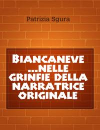 Biancaneve …nelle grinfie della narratrice originale