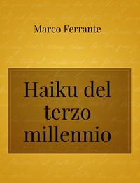 Haiku del terzo millennio