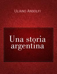 Una storia argentina