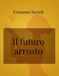 Il futuro arrosto
