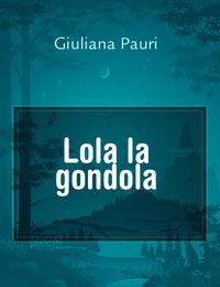 Lola la gondola