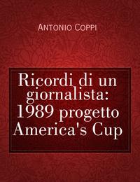 Ricordi di un giornalista: 1989 progetto America's Cup