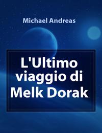 L'Ultimo viaggio di Melk Dorak
