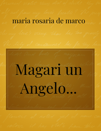 Magari un Angelo…