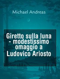 Giretto sulla luna - modestissimo omaggio a Ludovico Ariosto