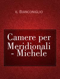 Camere per Meridionali – Michele