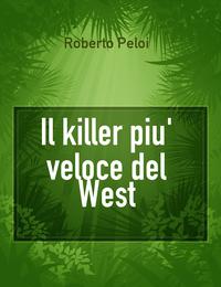 Il killer piu' veloce del West