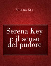 Serena Key e il senso del pudore