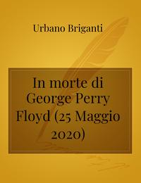 In morte di George Perry Floyd (25 Maggio 2020)
