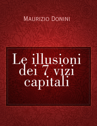 Le illusioni dei 7 vizi capitali