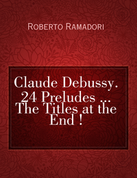 Claude Debussy. 24 Preludes … The Titles at the End !