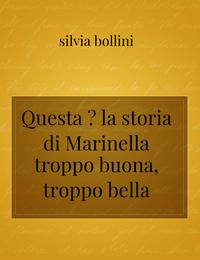 Questa è la storia di Marinella troppo buona, troppo bella