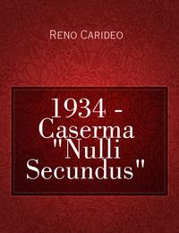 """1934 – Caserma """"Nulli Secundus"""""""
