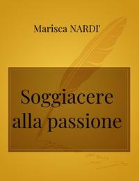 Soggiacere alla passione