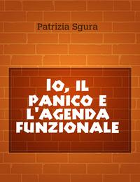 Io, il panico e l'agenda funzionale