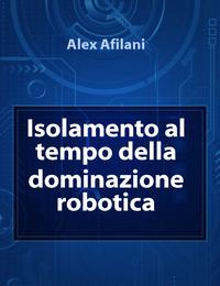 Isolamento al tempo della dominazione robotica