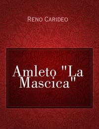 """Amleto """"La Mascica"""""""