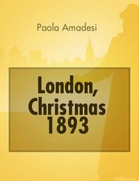 London, Christmas 1893