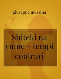 Shiteki na yume – tempi contrari