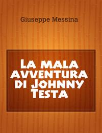 La mala avventura di Johnny Testa