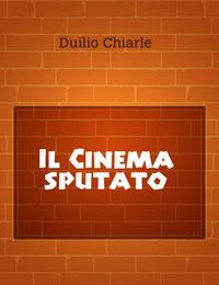 Il Cinema sputato