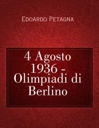 4 Agosto 1936 – Olimpiadi di Berlino