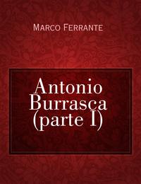 Antonio Burrasca (parte I)