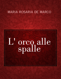 L' orco alle spalle