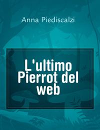 L'ultimo Pierrot del web
