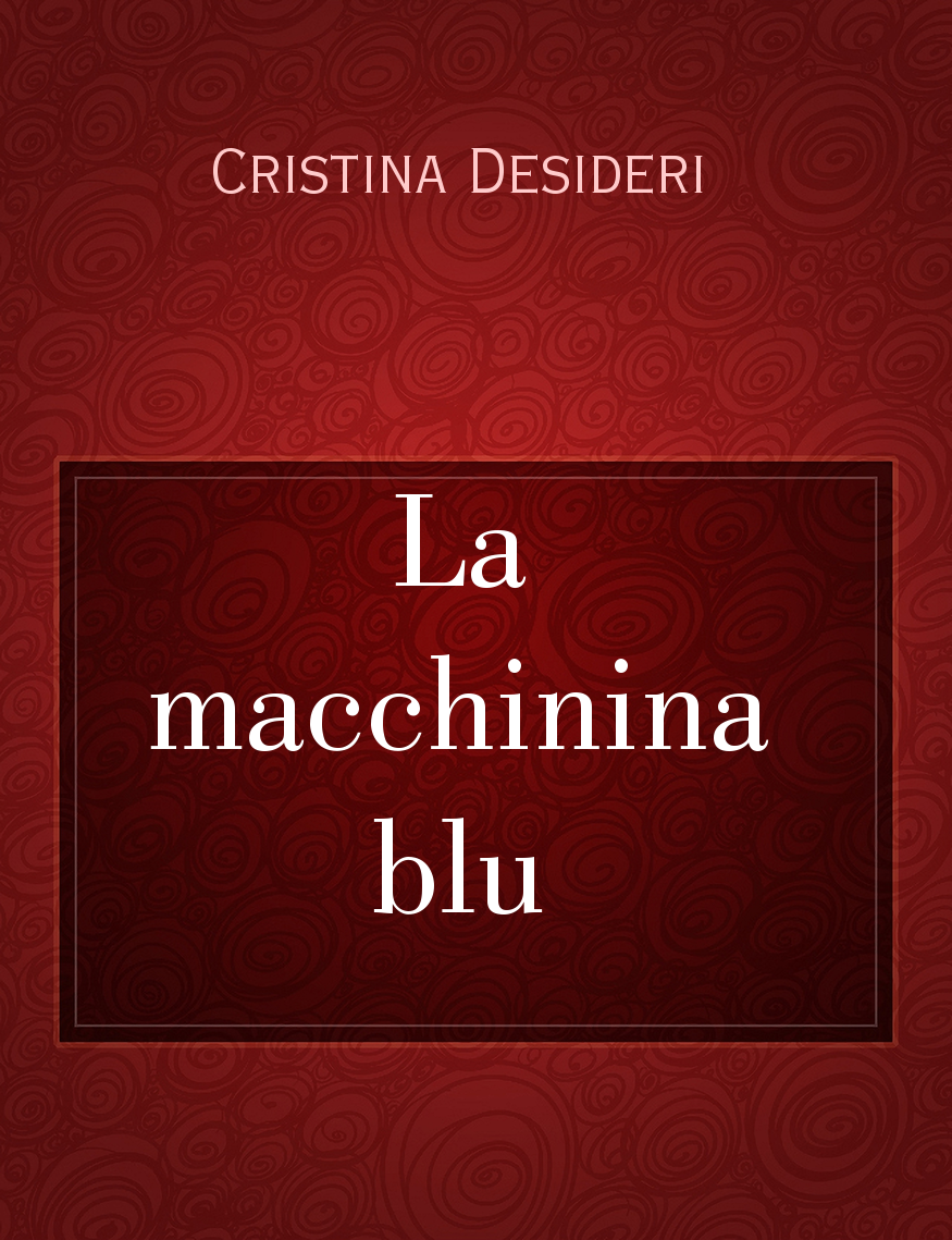 59e36f995c La macchinina blu, il racconto di Cristina Desideri - Storiebrevi -  ilmiolibro