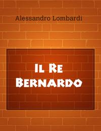 Il Re Bernardo