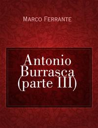 Antonio Burrasca (parte III)
