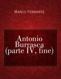 Antonio Burrasca (parte IV, fine)