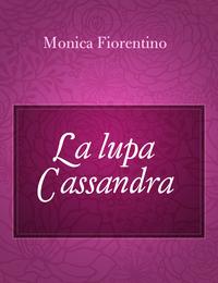 La lupa Cassandra